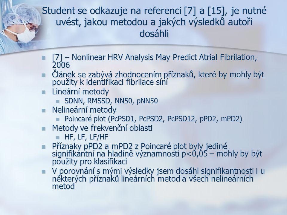 Student se odkazuje na referenci [7] a [15], je nutné uvést, jakou metodou a jakých výsledků autoři dosáhli